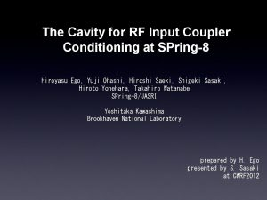 The Cavity for RF Input Coupler Conditioning at
