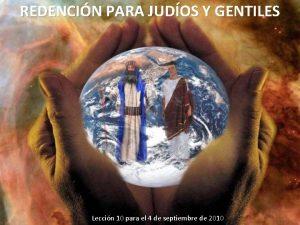 REDENCIN PARA JUDOS Y GENTILES Leccin 10 para
