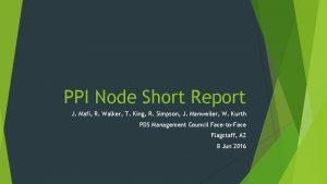 PPI Node Short Report J Mafi R Walker
