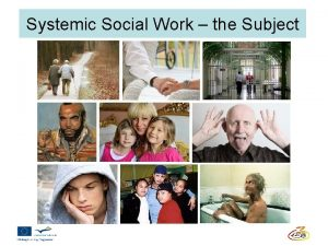 Systemic Social Work the Subject Systemic Social Work