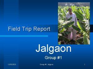 Field Trip Report Jalgaon Group 1 12032021 Group