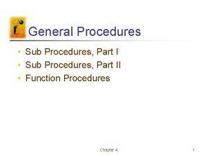 General Procedures Sub Procedures Part II Function Procedures