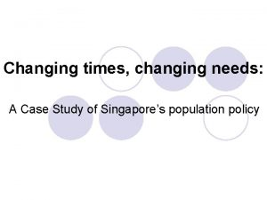 Changing times changing needs A Case Study of