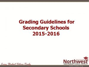 Grading Guidelines for Secondary Schools 2015 2016 Secondary
