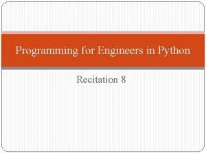 Programming for Engineers in Python Recitation 8 Plan