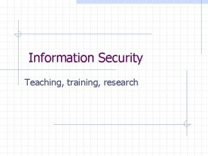 Information Security Teaching training research Topics in cryptology