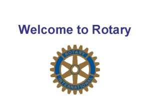 Welcome to Rotary Rotary information Rotary history and