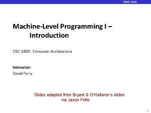 Saint Louis University MachineLevel Programming I Introduction CSCI