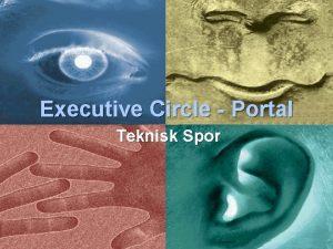 Executive Circle Portal Teknisk Spor Agenda Teknisk Spor