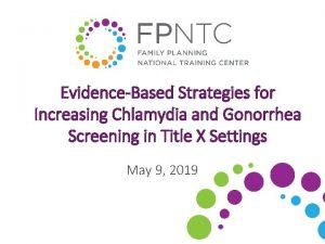 EvidenceBased Strategies for Increasing Chlamydia and Gonorrhea Screening