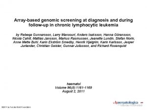 Arraybased genomic screening at diagnosis and during followup