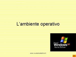 Lambiente operativo www scuolamediaforio it Il sistema operativo