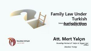 Family Law Under Turkish Jurisdiction International Family Law