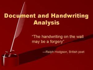 Document and Handwriting Analysis The handwriting on the