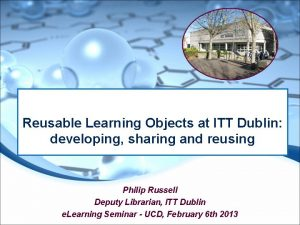 Reusable Learning Objects at ITT Dublin developing sharing