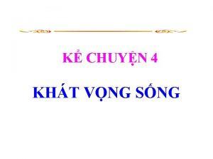 K CHUYN 4 KHT VNG SNG K chuyn