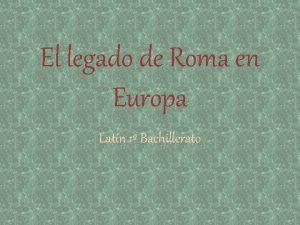 El legado de Roma en Europa Latn 1