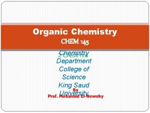 Organic Chemistry CHEM 145 2 Chemistry Credit hrs
