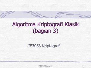 Algoritma Kriptografi Klasik bagian 3 IF 3058 Kriptografi