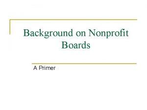 Background on Nonprofit Boards A Primer Nonprofit Organizations