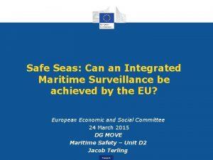 Safe Seas Can an Integrated Maritime Surveillance be