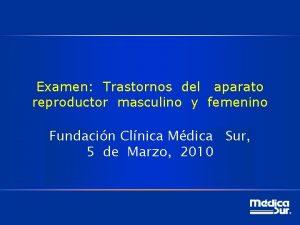 Examen Trastornos del aparato reproductor masculino y femenino