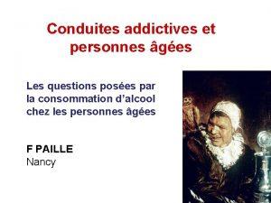 Conduites addictives et personnes ges Les questions poses
