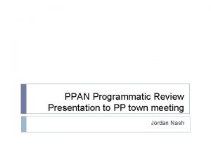 PPAN Programmatic Review Presentation to PP town meeting