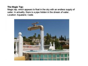 The Magic Tap Magic tap which appears to