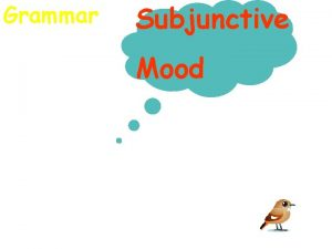 Grammar Subjunctive Mood Q Whats the difference between