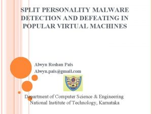 SPLIT PERSONALITY MALWARE DETECTION AND DEFEATING IN POPULAR