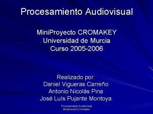 Procesamiento Audiovisual Mini Proyecto CROMAKEY Universidad de Murcia