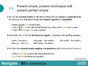 1 1 Present simple present continuous and present