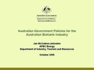Australian Government Policies for the Australian Biofuels Industry