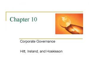 Chapter 10 Corporate Governance Hitt Ireland and Hoskisson