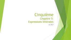 Cinquime Chapitre 5 Expressions littrales M FELT 1