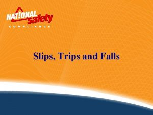 Slips Trips and Falls Introduction According to OSHA
