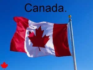 Canada Plan 1 Canada 2 Location of Canada