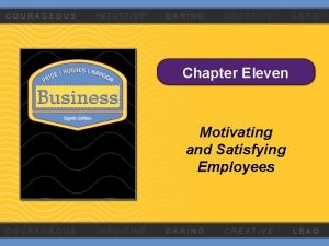 Chapter Eleven Motivating and Satisfying Employees What Is