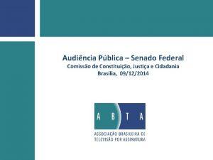 Audincia Pblica Senado Federal Comisso de Constituio Justia