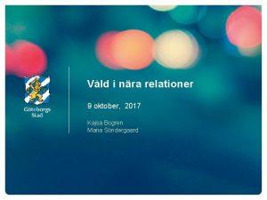 Vld i nra relationer 9 oktober 2017 Kajsa