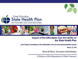 Impact of the Affordable Care Act ACA on