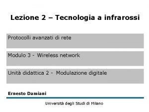 Lezione 2 Tecnologia a infrarossi Protocolli avanzati di