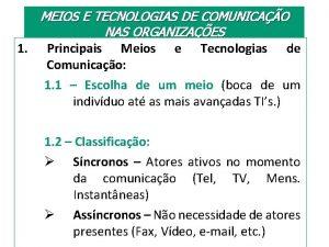 MEIOS E TECNOLOGIAS DE COMUNICAO NAS ORGANIZAES 1