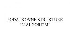 PODATKOVNE STRUKTURE IN ALGORITMI Kaj je algoritem navodilo