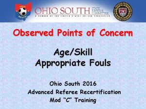 Observed Points of Concern AgeSkill Appropriate Fouls Ohio