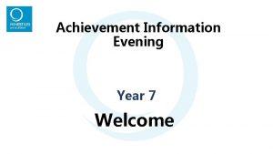 Achievement Information Evening Year 7 Welcome A Threeway