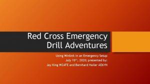 Red Cross Emergency Drill Adventures Using Winlink in
