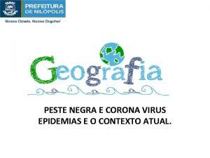 PESTE NEGRA E CORONA VIRUS EPIDEMIAS E O