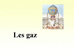 Les gaz Ltat dun gaz peut tre dcrit